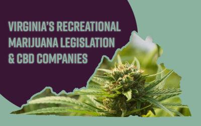 Virginia's Recreational Marijuana Legislation & it's effect on CBD companies